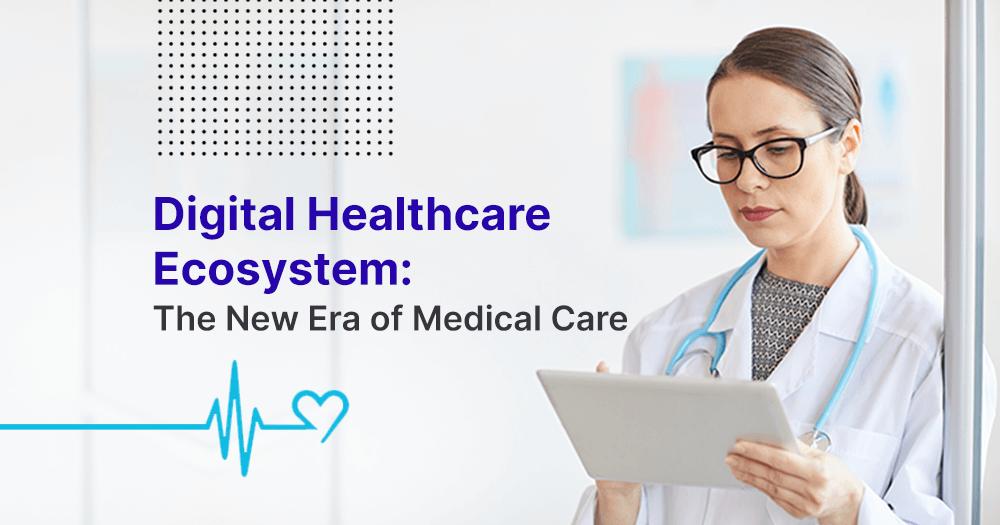 digital healthcare ecosystem