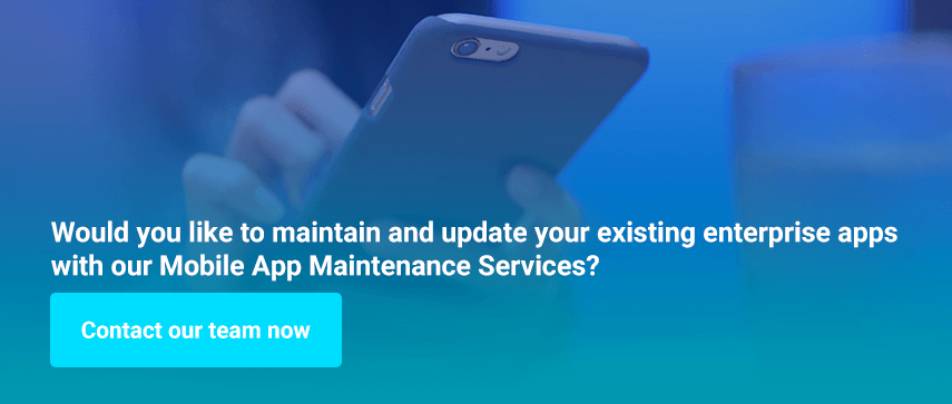 Would you like to maintain and update your existing enterprise apps with our Mobile App Maintenance Services?