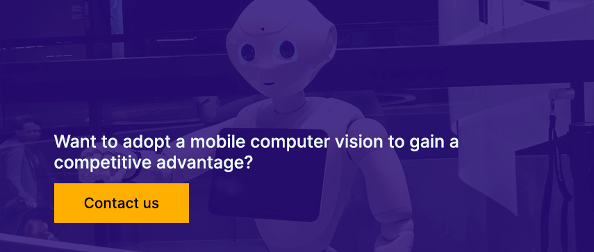 Want to adopt a mobile computer vision to gain a competitive advantage?