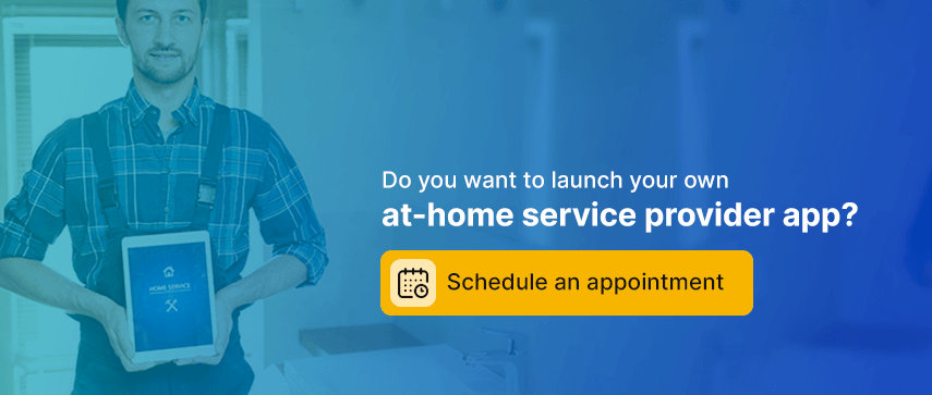 Do you want to launch your own at-home service provider app?