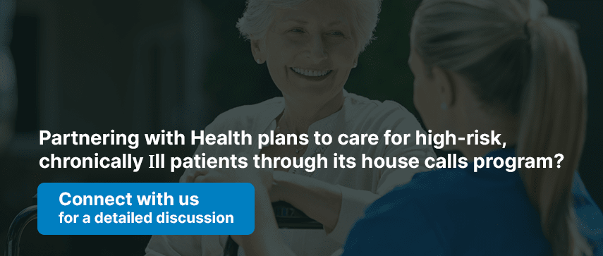 Partnering with Health plans to care for high-risk, chronically ill patients through its house calls program?