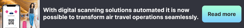 With digital scanning solutions automated it is now possible to transform air travel operations seamlessly.