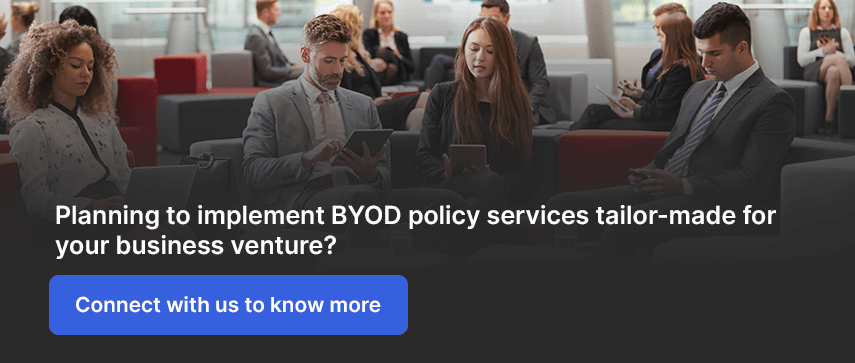 Planning to implement BYOD policy services tailor-made for your business venture?