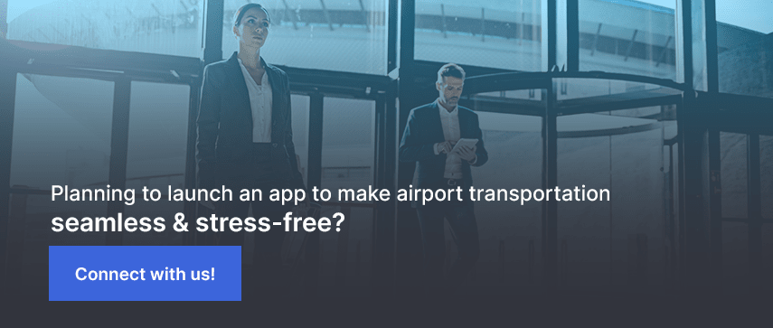 Planning to launch an app to make airport transportation seamless & stress-free?