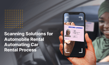 Scanning Solutions for Automobile Rental Automating Car Rental Process