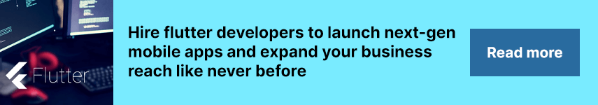 Hire flutter developers to launch next-gen mobile apps and expand your business reach like never before