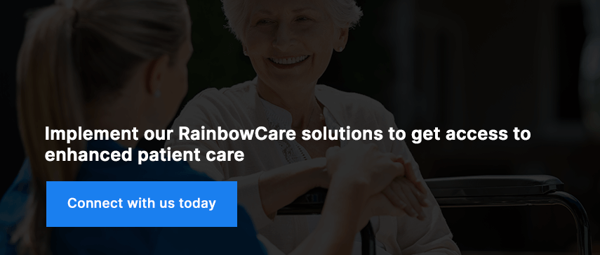 Implement our RainbowCare solutions to get access to enhanced patient care