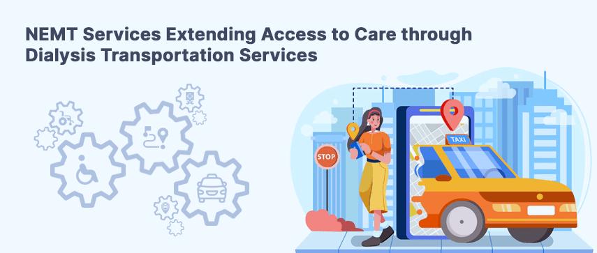 nemt services extending access to care through dialysis transportation services