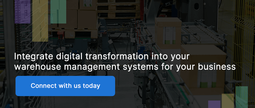 Integrate digital transformation into your warehouse management systems for your business