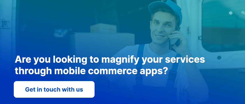 Are you looking to magnify your services through mobile commerce apps?