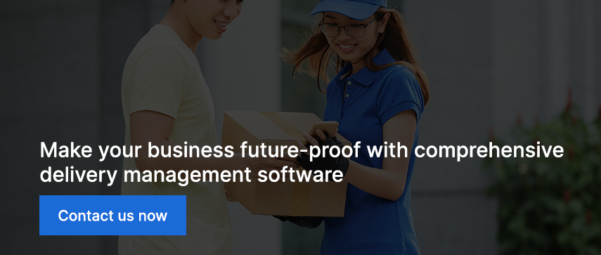 Make your business future-proof with comprehensive delivery management software. Contact us now