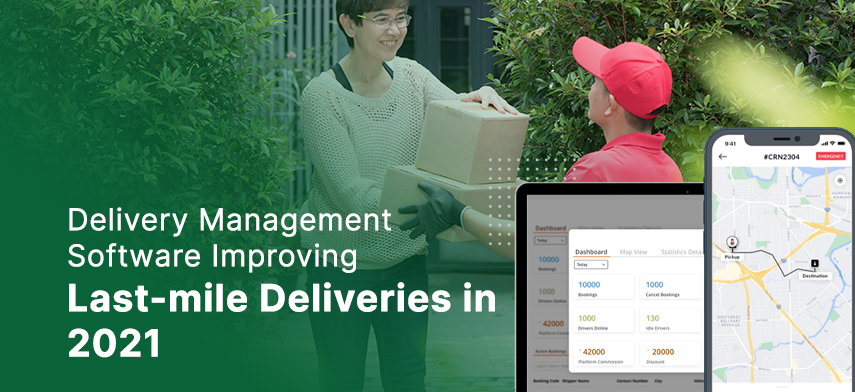 delivery management software improving last-mile deliveries in 2021