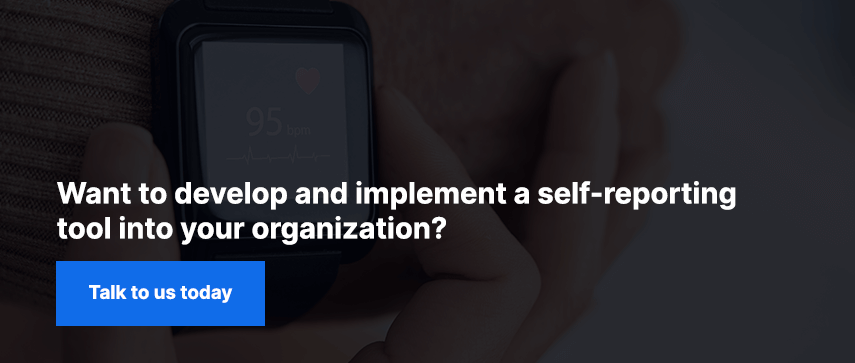 Want to develop and implement a self-reporting tool into your organization?