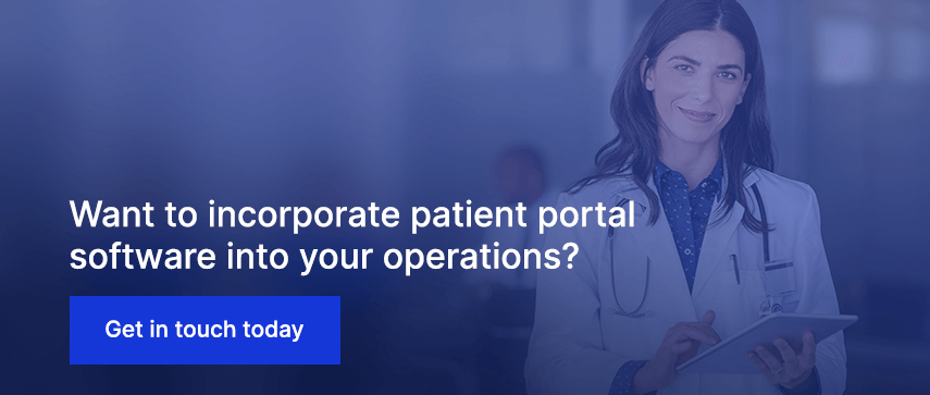 Want to incorporate patient portal software into your operations?