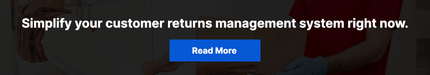 Simplify your customer returns management system right now.