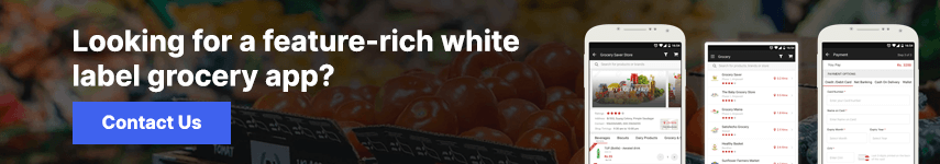 Looking for a feature-rich white label grocery app?
