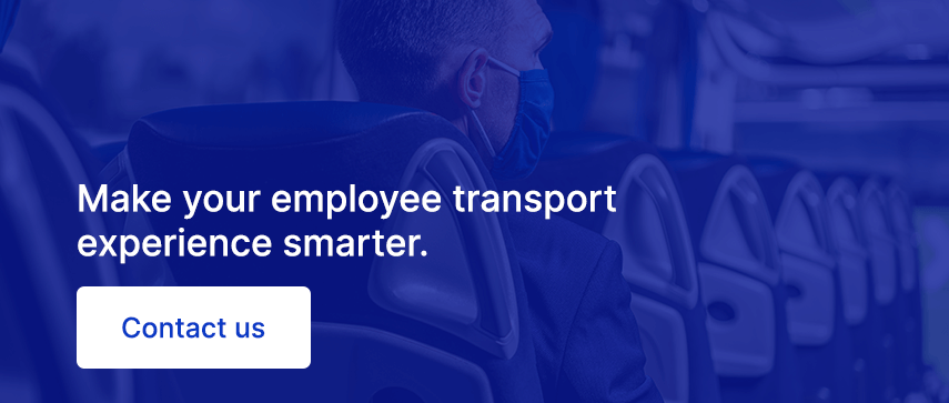 Make your employee transport experience smarter. Contact us
