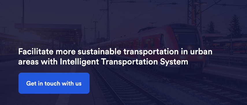 Facilitate more sustainable transportation in urban areas with Intelligent Transportation System