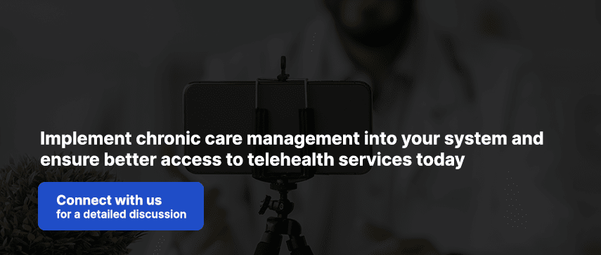 Implement chronic care management into your system and ensure better access to telehealth services today