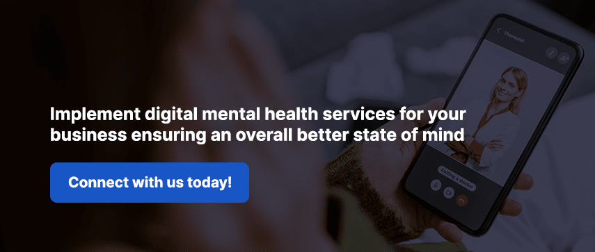 Implement digital mental health services for your business ensuring an overall better state of mind