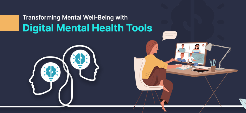 digital mental health tools are revolutionizing mental health care