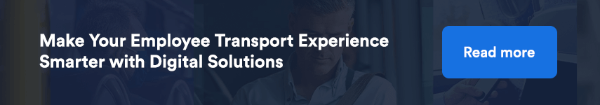 Make Your Employee Transport Experience Smarter with Digital Solutions