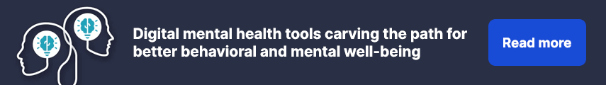 Digital mental health tools carving the path for better behavioral and mental well-being