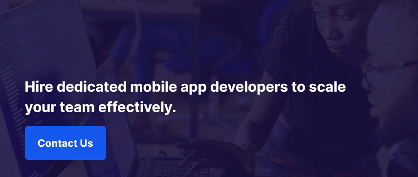 Hire dedicated mobile app developers to scale your team effectively. Contact Us.