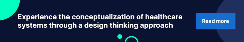 Experience the conceptualization of healthcare systems through a design thinking approach