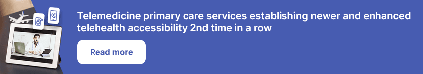 Telemedicine primary care services establishing newer and enhanced telehealth accessibility 2nd time in a row