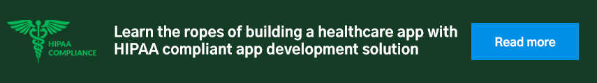 Learn the ropes of building a healthcare app with HIPAA compliant app development solution