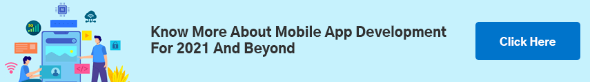 Know More About Mobile App Development For 2021 And Beyond
