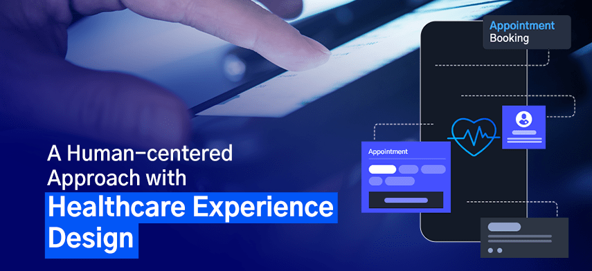 a-human-centered-apporach-with-healthcare-experience-design