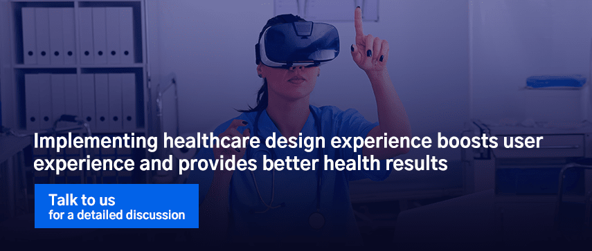 Implementing healthcare design experience boosts user experience and provides better health results