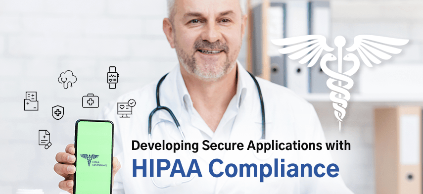 Developing Secure Applications with HIPAA Compliance