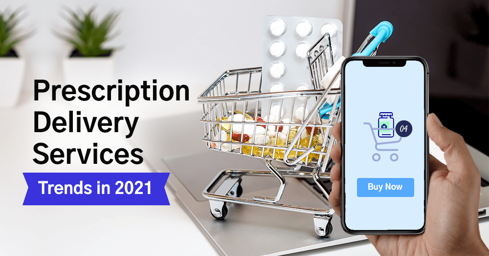 Prescription Delivery Services Transforming Rx Management in 2021