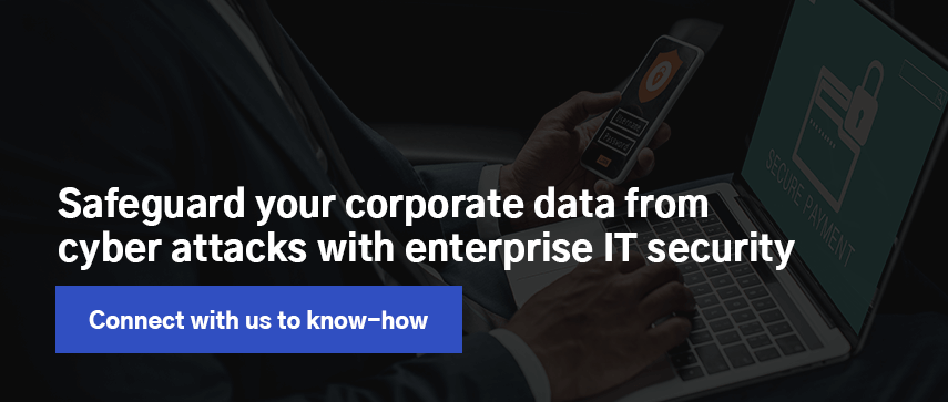 Safeguard your corporate data from cyber attacks with enterprise IT security