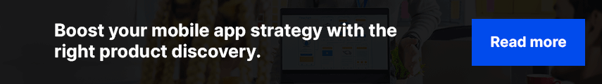 Boost your mobile app strategy with the right product discovery.