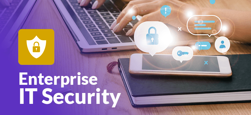 enterprise IT security to manage digital threats and risks
